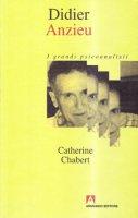 Didier Anzieu - Chabert Catherine