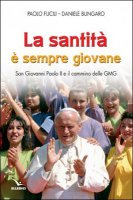 La santità è sempre giovane - Paolo Fucili