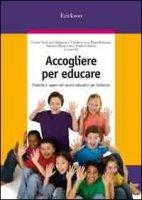 Accogliere per educare. Pratiche e saperi nei servizi educativi per l'infanzia