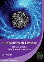 Il labirinto di Ermete - Ezio Albrile