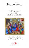 Il Vangelo della Chiesa - Bruno Forte