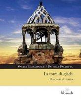 La torre di giada. Racconti di vento - Casagrande Valter, Pallotta Patrizia