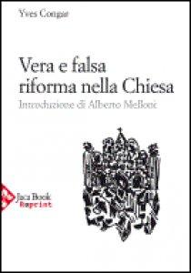 Copertina di 'Vera e falsa riforma nella Chiesa'