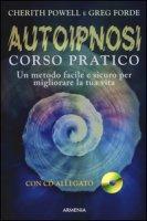 Autoipnosi. Corso pratico. Con CD Audio - Powell Cherith, Forde Greg