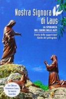 Nostra signora di Laus. La speranza nel cuore delle Alpi - Gournay Bertrand