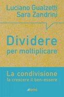 Dividere per moltiplicare - Luciano Gualzetti, Sara Zandrini