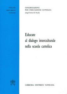 Copertina di 'Educare al dialogo interculturale nella scuola cattolica'