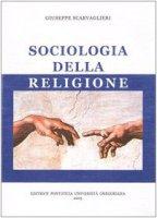 Sociologia della religione - Scarvaglieri Giuseppe