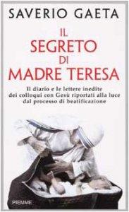 Copertina di 'Il segreto di Madre Teresa'