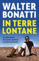 In terre lontane - Bonatti Walter