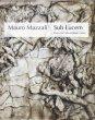 Mauro Mazzali. Sub lucem. Prima che l'alba accenda i colori. Catalogo della mostra (Bologna, 21 giugno-16 settembre 2018). Ediz. illustrata