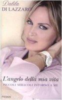 L'angelo della mia vita - Dalila Di Lazzaro