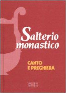 Copertina di 'Salterio monastico. Canto e preghiera'