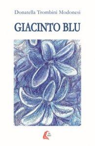 Copertina di 'Giacinto blu'