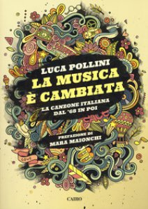 Copertina di 'La musica è cambiata. La canzone italiana dal '68 in poi'