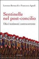 Sentinelle nel post-Concilio - Agnoli Francesco, Bertocchi Lorenzo