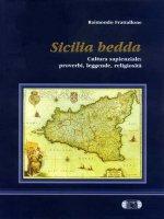 Sicilia bedda. Cultura sapienziale: proverbi, leggende, religiosità - Frattallone Raimondo