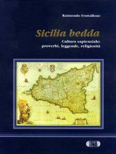 Copertina di 'Sicilia bedda. Cultura sapienziale: proverbi, leggende, religiosità'