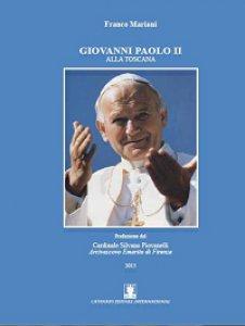 Copertina di 'Giovanni Paolo II alla Toscana'