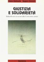 Giustizia e solidarietà. Dalla Rerum novarum alla Centesimus annus - Battistutta Walter, Simonato Ruggero