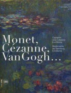 Copertina di 'Monet, Cezanne, Van Gogh... Capolavori della Collezione Buhrle. Ediz. a colori'