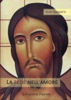 La fede nell'amore - Divo Barsotti
