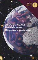 Il mondo nuovo-Ritorno al mondo nuovo - Huxley Aldous