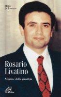 Rosario Livatino. Martire della giustizia - Di Lorenzo Maria