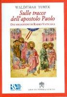 Sulle tracce dell'Apostolo Paolo - Turek Waldemar