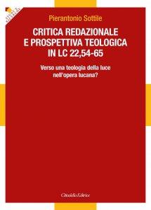 Copertina di 'Critica redazionale e prospettiva teologica in Lc 22,54-65.'