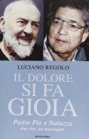 Il dolore si fa gioia - Luciano Regolo