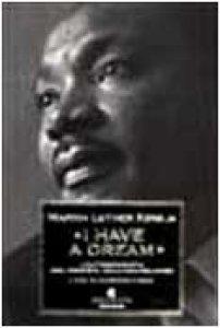 Copertina di 'I have a dream. L'autobiografia del profeta dell'uguaglianza'