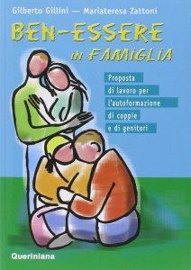 Copertina di 'Ben-essere in famiglia. Proposta di lavoro per l'autoformazione di coppie e di genitori'