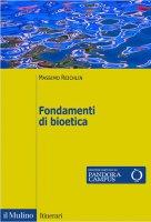 Fondamenti di bioetica - Massimo Reichlin