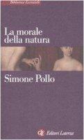 La morale della natura - Simone Pollo
