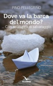 Copertina di 'Dove va la barca del mondo?'