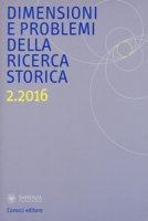 Dimensioni e problemi della ricerca storica. Rivista del Dipartimento di storia moderna e contemporanea dell'Università degli studi di Roma «La Sapienza» (2016)