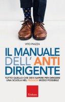 Il manuale dell'antidirigente - Piazza Vito