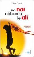 Ma noi abbiamo le ali - Ferrero Bruno, Archivio Elledici
