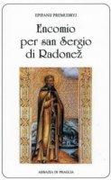 Encomio per san Sergio di Radonež. L'angelo della Russia - Epifanij Premudryj