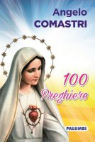 100 preghiere - Card. Angelo   Comastri