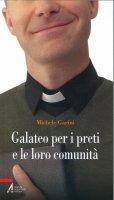 Galateo per i preti e le loro comunità - Garini Michele