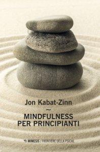Copertina di 'Mindfulness per principianti. Con Contenuto digitale per accesso on line'