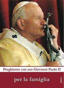 Copertina di 'Preghiamo con San Giovanni Paolo II per la famiglia'