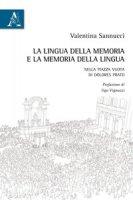 La lingua della memoria e la memoria della lingua. Nella piazza vuota di Dolores Prato - Sannucci Valentina