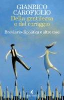 Della gentilezza e del coraggio - Gianrico Carofiglio