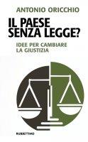 Il Paese senza Legge? - Antonio Oricchio