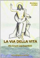 La via della vita di M. Gemma Darco su LibreriadelSanto.it