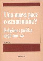 Una nuova pace costantiniana? - Ruggieri G.