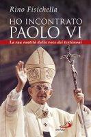 Ho incontrato Paolo VI - Rino Fisichella